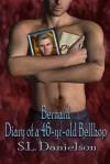Bernard; Diary of a 46-yr-old Bellhop - S.L. Danielson