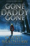 Gone Daddy Gone (Sloane Monroe) (Volume 7) - Cheryl Bradshaw