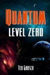 Quantum Level Zero - Ted Grosch