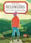 Belonging: A German Reckons with Home and History - Nora Krug