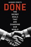 Done: The Secret Deals That Are Changing Our World - Jacques Peretti