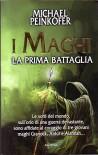 L- I MAGHI LA PRIMA BATTAGLIA - PEINKOFER - ARMENIA -- 1a ED. - 2012 - B- ZCS46 - PEINKOFER