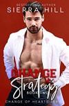 Change in Strategy (Change of Hearts #2) - Sierra Hill