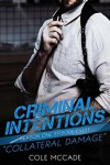 Collateral Damage (Criminal Intentions, Season One #8) - Cole McCade