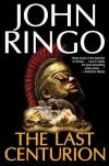 The Last Centurion - John Ringo