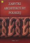 Zabytki architektury polskiej. Tom 3 N-S - Bartłomiej Kaczorowski, Paweł Pierściński, Andrzej Opoka, Siergiej Tarasow