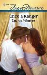 Once a Ranger - Carrie Weaver