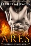 Ares (Guardians of Hades #1) - Felicity Heaton