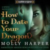 How to Date Your Dragon - Audible Studios, Amanda Ronconi, Molly Harper, Jonathan Davis
