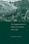 The Regional Novel in Britain and Ireland: 1800 1990 - Keith Snell