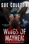 Wings of Mayhem (The Mayhem Series Book 1) - Sue Coletta