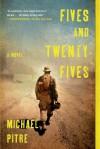 Fives and Twenty-Fives: A Novel - Michael Pitre