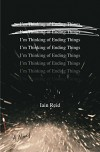 I'm Thinking of Ending Things - Iain Reid