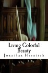 Living Colorful Beauty - Jonathan Harnisch