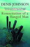 Resuscitation Of A Hanged Man - Denis Johnson