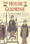 The House of Godwine: The History of a Dynasty - Emma Mason