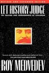Let History Judge - Roy Aleksandrovich Medvedev