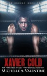 Xavier Cold (Hard Knocks) by Michelle A. Valentine (2016-01-20) - Michelle A. Valentine