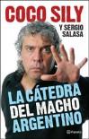 La Cátedra del Macho Argentino - Coco Sily, Sergio Salasa