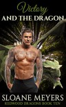 Victory and the Dragon (Redwood Dragons Book 10) - Sloane Meyers