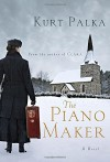 The Piano Maker - Kurt Palka