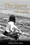 The Secret of Lies - Barbara Forte Abate