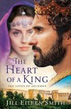 The Heart of a King - Jill Eileen Smith