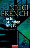 Acht Stunden Angst - Nicci French