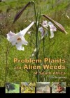 Problem Plants and Alien Weeds of South Africa - Clive Bromilow