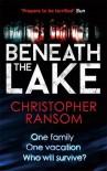 Beneath the Lake - Christopher Ransom