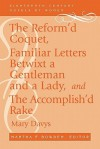 The Reform'd Coquet, Familiar Letters Betwixt a Gentleman and a Lady, and The Accomplish'd Rake (Eighteenth-Century Novels by Women) - Mary Davys, Martha F. Bowden