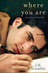 Where You Are - J.H. Trumble