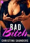 Bad Bitch - Christina Saunders