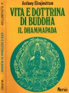 Vita e dottrina di Buddha. Il Dhammapada - Anthony Elenjimittam