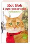 Kot Bob i jego podarunek - James   Bowen