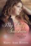 My Only Sunshine - Mary Ann Rivers