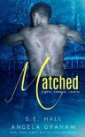 Matched - S.E. Hall, Angela  Graham