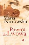 Powrót do Lwowa - Maria Nurowska