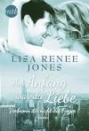 Am Anfang war die Liebe: Verbrenn dir nicht die Finger! - Lisa Renee Jones