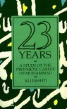 Twenty Three Years: A Study of the Prophetic Career of Mohammad - علی دشتی, F.R. Bagley, Ali Dashti