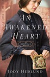 An Awakened Heart (Orphan Train): An Orphan Train Novella - Jody Hedlund