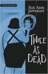 Twice As Dead - Sue Ann Jaffarian