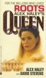 Queen - Alex Haley, David       Stevens