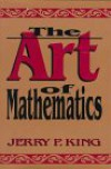 The Art of Mathematics - Jerry P. King