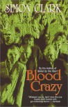 Blood Crazy - Simon Clark