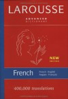 Larousse Advanced French-English/English-French Dictionary - Larousse, Larousse