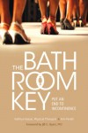 The Bathroom Key: Put an End to Incontinence - Kathryn Kassai, Kim Perelli