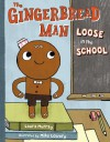 The Gingerbread Man Loose in the School - Laura Murray, Mike Lowery