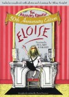 Eloise: The Absolutely Essential 50th Anniversary Edition - Kay Thompson, Hilary Knight, Marie Brenner