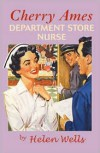 Cherry Ames, Department Store Nurse - Helen Wells